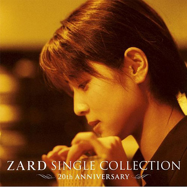 ZARD/ZARD Single Collection〜20TH ANNIVERSARY〜