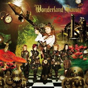 D/Wonderland Savior(初回限定盤B-TYPE)(DVD付)