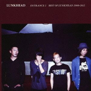 LUNKHEAD/ENTRANCE2〜BEST OF LUNKHEAD 2008-2012〜