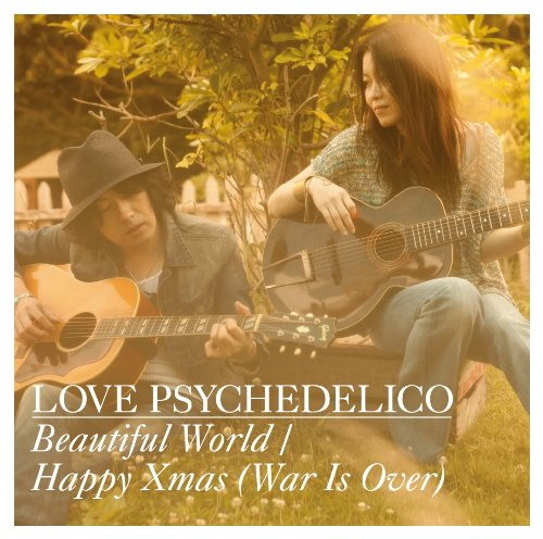 LOVE PSYCHEDELICO/Beautiful World/HAPPY X'MAS(WAR IS OVER)