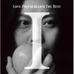 LOVE PSYCHEDELICO/LOVE PSYCHEDELICO THE BEST I