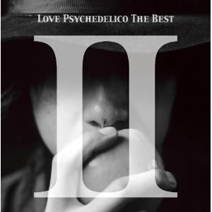 LOVE PSYCHEDELICO/LOVE PSYCHEDELICO THE BEST II