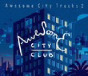 Awesome City Club/Awesome City Tracks 2