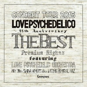 LOVE PSYCHEDELICO/LOVE PSYCHEDELICO 15th ANNIVERSARY TOUR-THE BEST-LIVE(通常盤)(2CD)