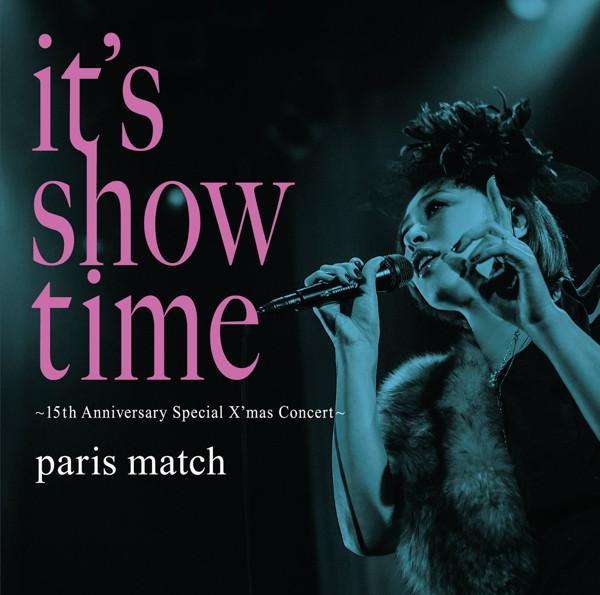 paris match/it's show time〜15th Anniversary Special X'mas Concert〜