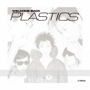 PLASTICS/WELCOME BACK(Deluxe Edition)(DVD付)