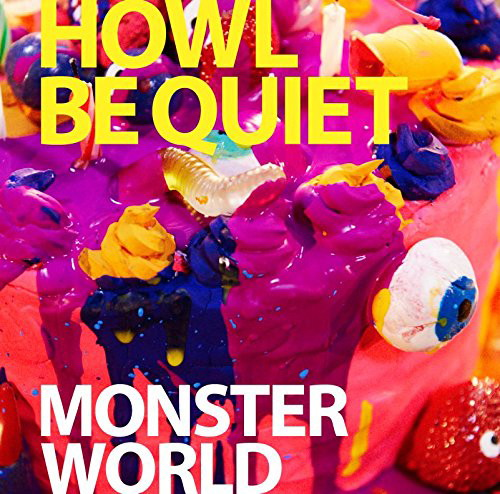 HOWL BE QUIET/MONSTER WORLD(通常盤)
