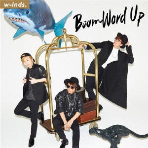 w-inds./Boom Word Up(初回限定盤A)(DVD付)