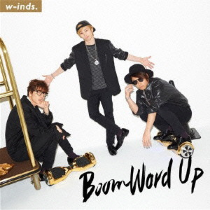 w-inds./Boom Word Up(初回限定盤B)(DVD付)