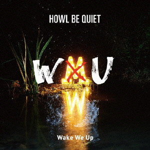HOWL BE QUIET/Wake We Up(初回限定盤)(DVD付)
