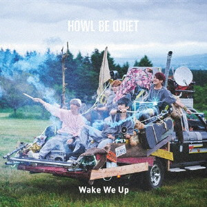HOWL BE QUIET/Wake We Up(通常盤)