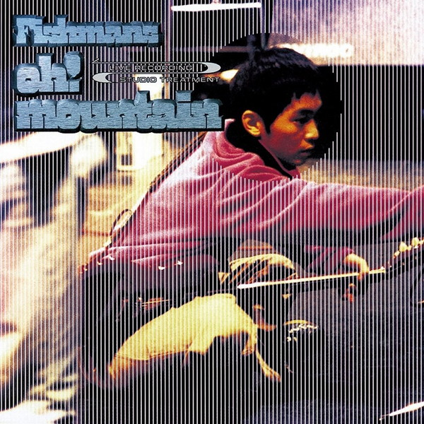 フィッシュマンズ/Oh! Mountain(UHQCD)