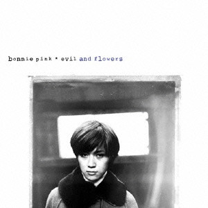Bonnie Pink/evil and flowers
