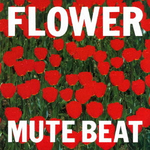 MUTE BEAT/FLOWER(UHQCD)