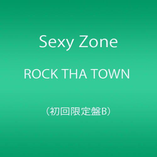 Sexy Zone/ROCK THA TOWN(初回限定盤B)(DVD付)