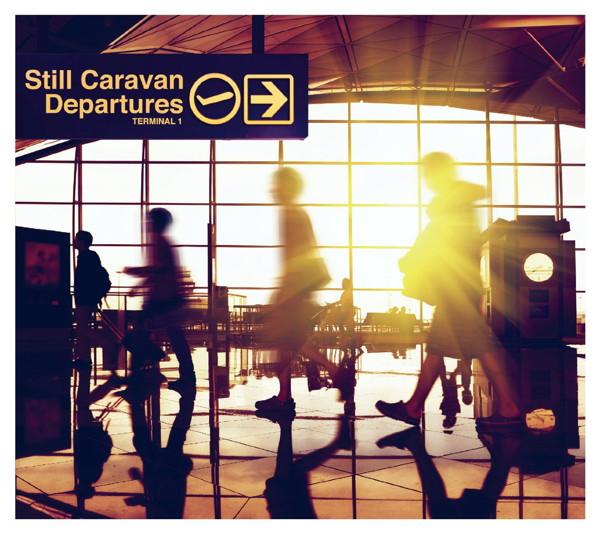 Still Caravan/Departures