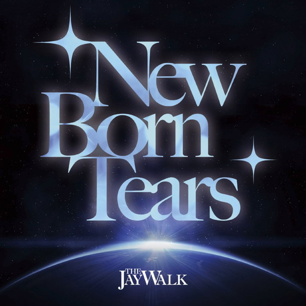 THE JAYWALK/New Born Tears