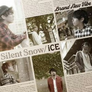 Brand New Vibe/Silent Snow/ICE