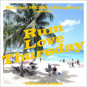 selector HEMO & KING RUM presents「RUM LOVE THURSDAY」
