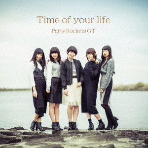 Party Rockets GT/Time of your life