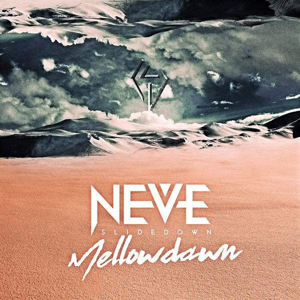 NEVE SLIDE DOWN/Mellow Dawn