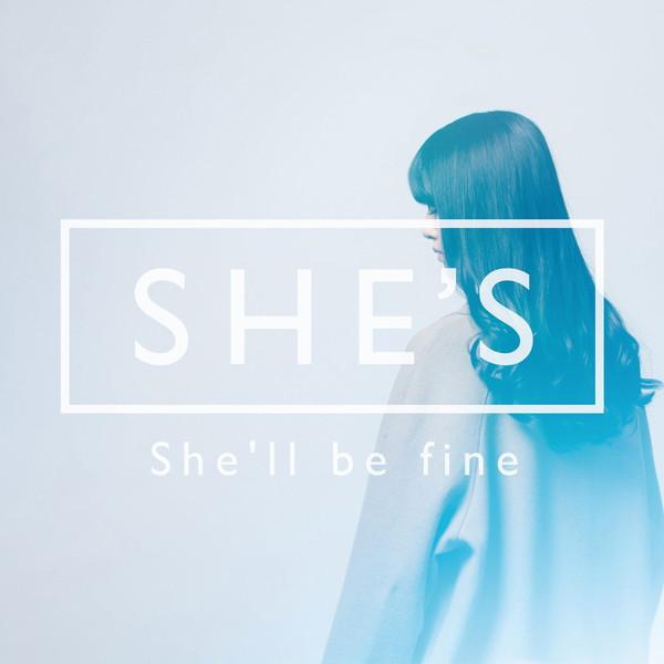 SHE'S/She'll be fine