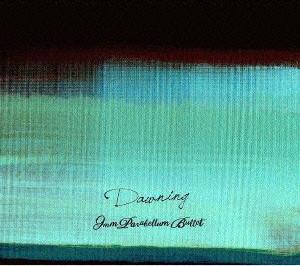 9mm Parabellum Bullet/Dawning(初回限定盤)(DVD付)