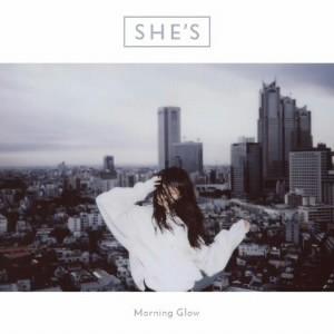 SHE'S/Morning Glow(初回限定盤)(DVD付)