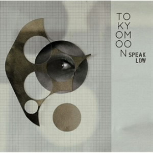 TOKYO MOON-Speak Low-