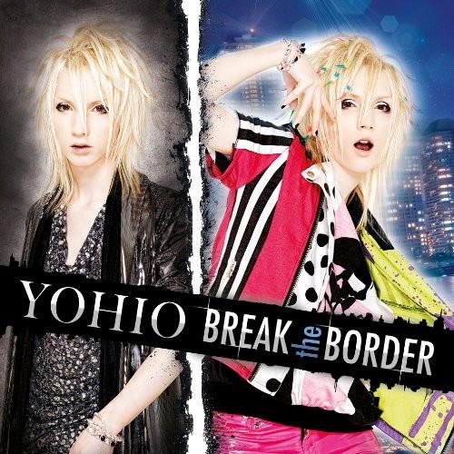 YOHIO/BREAK the BORDER