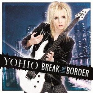 YOHIO/BREAK the BORDER〜Deluxe Edition(初回限定盤)(DVD付)