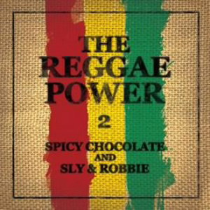 SPICY CHOCOLATE and SLY&ROBBIE/THE REGGAE POWER 2