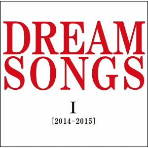 谷村新司/DREAM SONGS I[2014-2015]地球劇場 〜100年後の君に聴かせたい歌〜