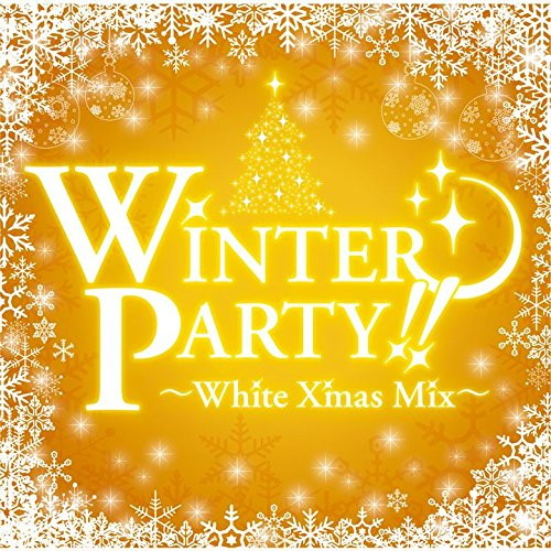 WINTER PARTY〜White Xmas Mix〜