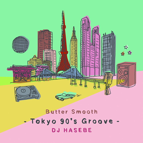Butter Smooth-Tokyo 90's Groove- DJ HASEBE