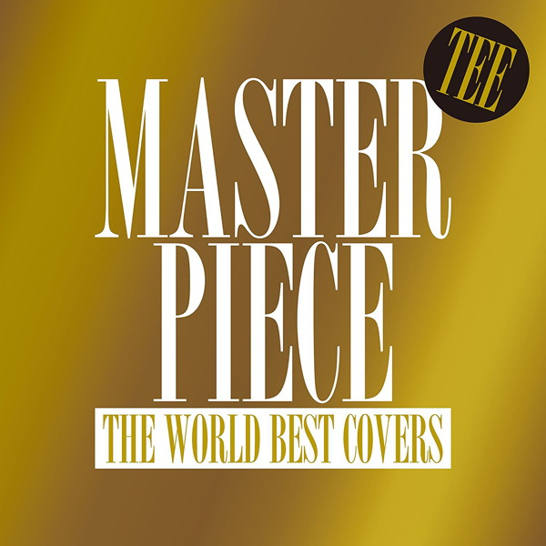 TEE/MASTERPIECE〜THE WORLD BEST COVERS〜