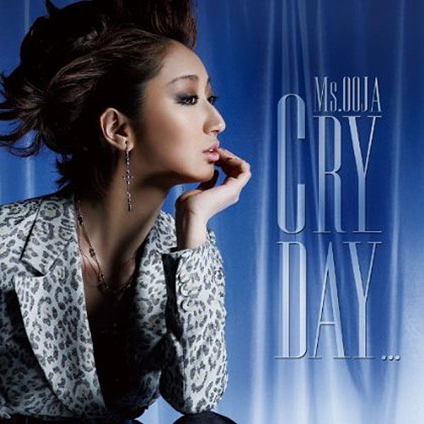 Ms.OOJA/Cry day...