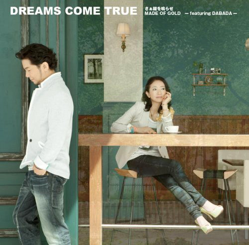 Dreams Come True/さぁ鐘を鳴らせ/MADE OF GOLD-featuring DABADA-