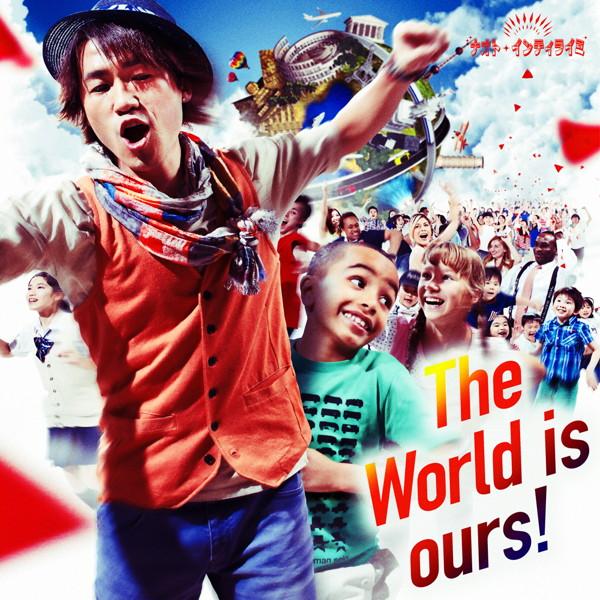 ナオト・インティライミ/The World is ours!