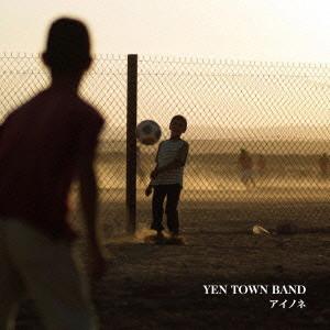 YEN TOWN BAND/アイノネ(初回限定盤)
