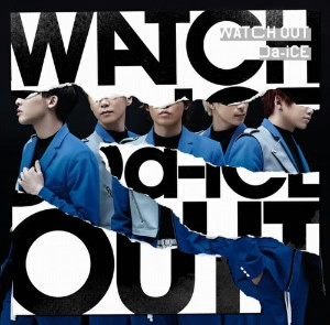 Da-iCE/WATCH OUT(初回限定盤B)(DVD付)