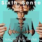 ナオト・インティライミ/Sixth Sense(初回限定盤)(DVD付)