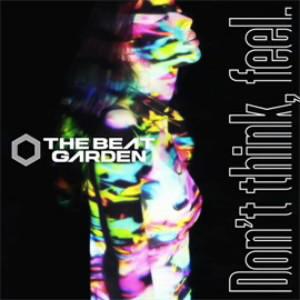 BEAT GARDEN/Don't think, feel.(初回限定盤B)(DVD付)