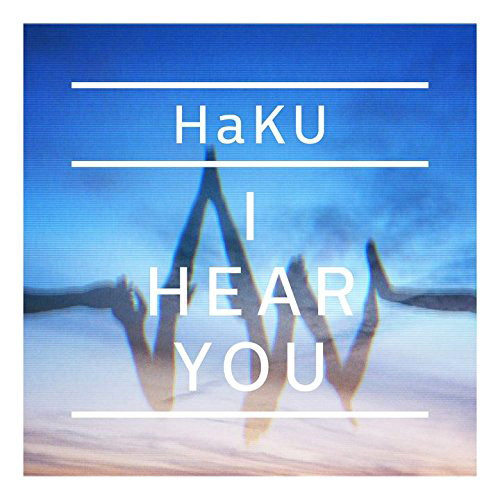 HaKU/I HEAR YOU