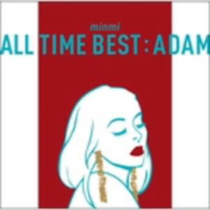 MINMI/ALL TIME BEST:ADAM