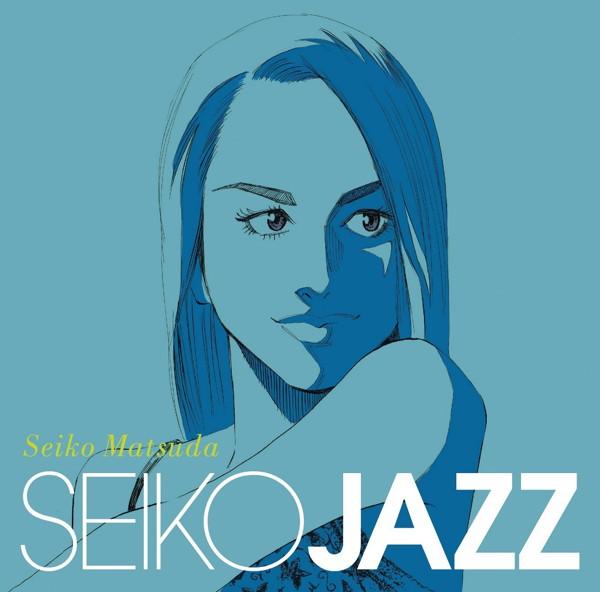 SEIKO MATSUDA/SEIKO JAZZ(初回限定盤A)