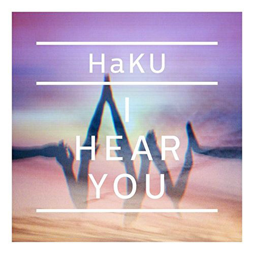 HaKU/I HEAR YOU(初回限定盤)(DVD付)