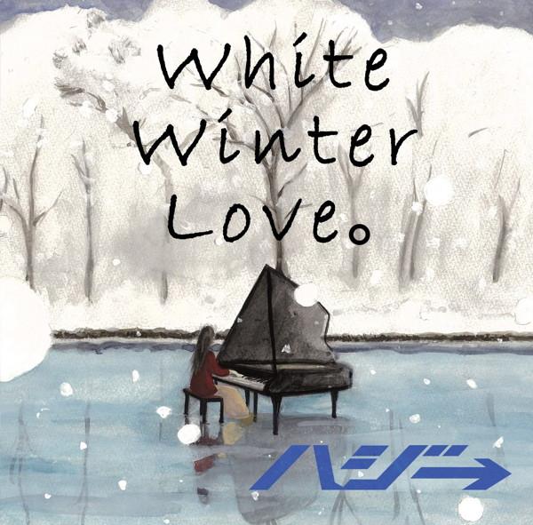 ハジ→/White Winter Love。(初回限定盤)(DVD付)