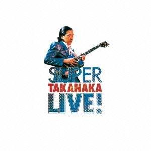 高中正義/SUPER TAKANAKA LIVE!
