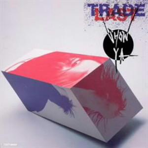 SHOW-YA/TRADE LAST+1